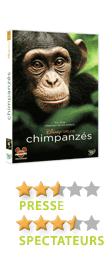 Chimpanzés de Mark Linfield et Alastair Fothergill - En DVD, Blu-Ray