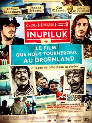affiche du film Inupiluk (34')+ Le film que nous tournerons au Groenland (32')