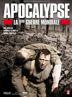 affiche du film Apocalypse - La 1ère Guerre Mondiale
