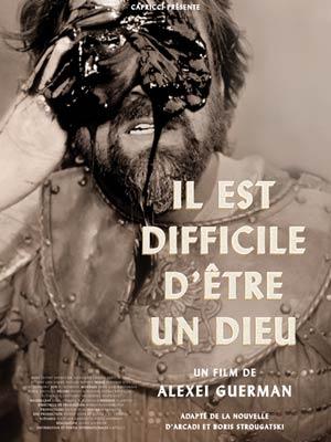 affiche du film Il est Difficile d'Être un Dieu