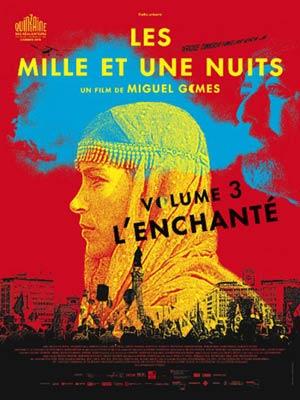 affiche du film Les Milles et Une Nuits, Volume 3 : L'Enchanté