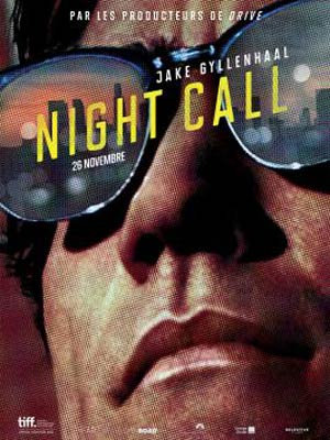 affiche du film Night Call (Nightcrawler)